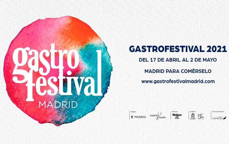Gastrofestival 2021: Madrid para comérselo